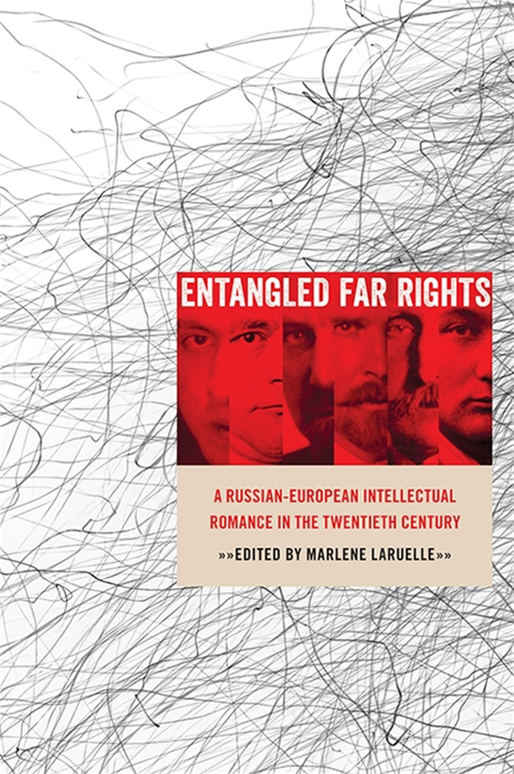 Entangled Far Rights: A Russian-European Intellectual Romance in the 20th Century
